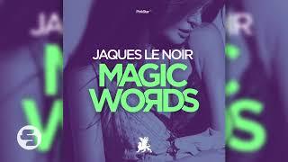 Jaques Le Noir   Magic Words (Original Club Mix)