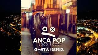Anca Pop   Loco Poco (Q BTA Remix)