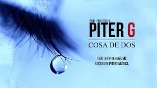 Piter-G - Cosa de dos (Prod. por Piter-G)