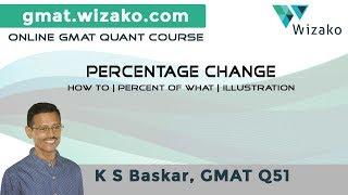 GMAT Percent | Theory & Practice | Percentage Increase & % Decrease | 600 level practice
