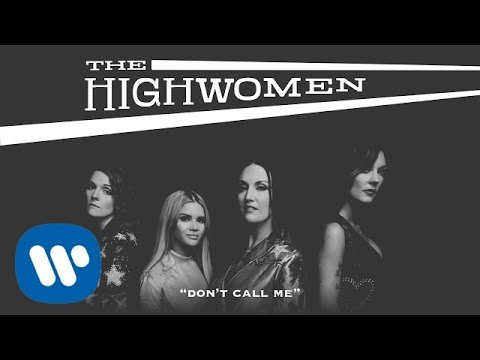 The Highwomen: Don't Call Me (OFFICIAL AUDIO)