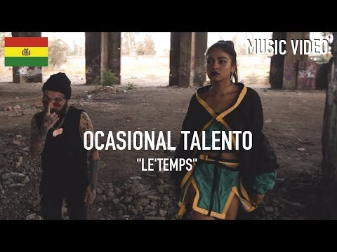 Ocasional Talento - Le´Temps [ Music Video ]