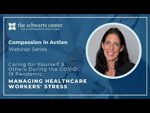 , title : 'Caring for Yourself & Others During the COVID 19 Pandemic: Managing Healthcare Workers' Stress