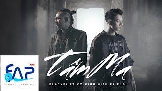 Tâm Ma - BlackBi ft Võ Đình Hiếu ft Elbi    Official Teaser - FAPtv