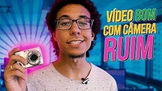 FAÇA VÍDEOS BONS COM CÂMERAS RUINS!