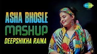 Asha Bhosle Mashup| Deepshikha Raina | Main Chali Main