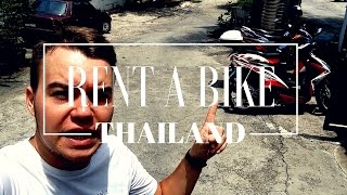 Renting a Bike in Thailand - Scams, Mistakes and Advices