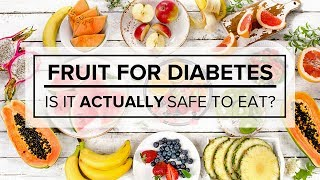 Fruit For Diabetes — Is It Actually Safe to Eat?