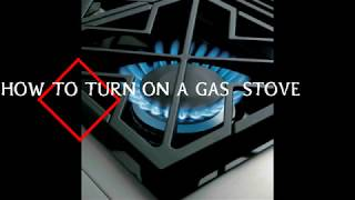 HOW-TO: TURN ON A GAS STOVE