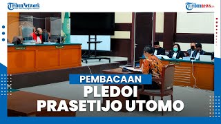 Pledoi Prasetijo Utomo: Ikhlas Dihukum demi Tercapai Keadilan di Indonesia