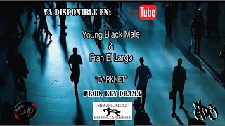 "Video Montaje: Young Black Male & Fran El Largo ""Darknet"" Clan The Warriors"