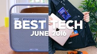 Best Tech of June 2016!