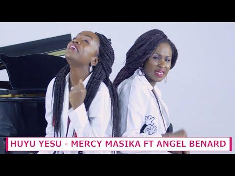 Mercy Masika & Angel Benard - Huyu Yesu