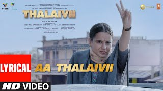 Aa Thalaivii Lyrical   THALAIVII   Kangana Ranaut   Amit Mishra   G.V.Prakash Kumar   Irshad K