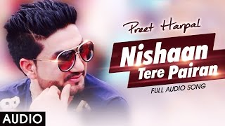 Nishaan Tere Pairan - Preet Harpal - Honey Singh - Latest Punjabi Sad Songs 2016