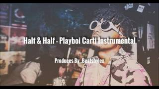 Half & Half - Playboi Carti (flp + Instrumental) BEST VERSION