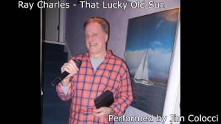 Ray Charles - That Lucky Old Sun (Jim Colocci Cover)