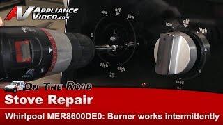 Whirlpool Stove front burner not regulating temperatures - Replacing infinite switch- MER8600DE0