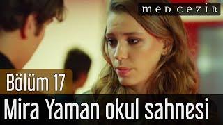 Medcezir 17.Bölüm Mira Yaman Okul Sahnesi