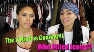 Return of The L WORD!!! Who Killed JENNY?!!