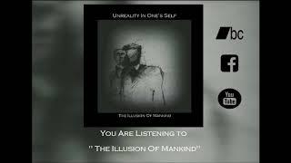 Unreality In One's Self - The Illusion Of Mankind (Track Premiere)