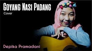 Goyang Nasi Padang (Cover) - Depika Pramadani