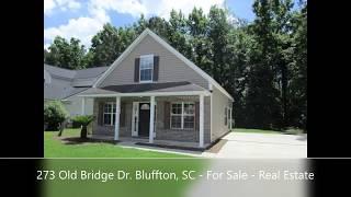 273 Old Bridge Dr. Bluffton, SC - For Sale - Real Estate MLS # 381636