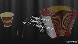 Andrés Herrera - Te Quieres Ir