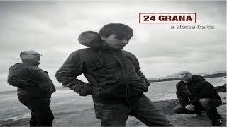 24 Grana   La Stessa Barca [full Album]