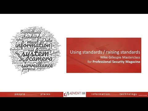 Professional Security Magazine and Advent IM Masterclass: Using Standards and Raising Standards