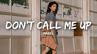 Mabel   Don't Call Me Up (Lyrics)
