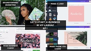 STARTING A BUSINESS EP1: IDEAS, LOGO, BUSINESS CARDS + MORE | KY LASHAII