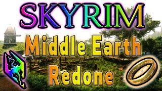 Middle Earth Redone: The Lord Of The Rings In Skyrim! (Mod Showcase)