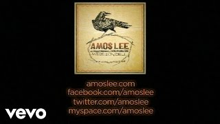 <b>Amos Lee</b>  Windows Are Rolled Down