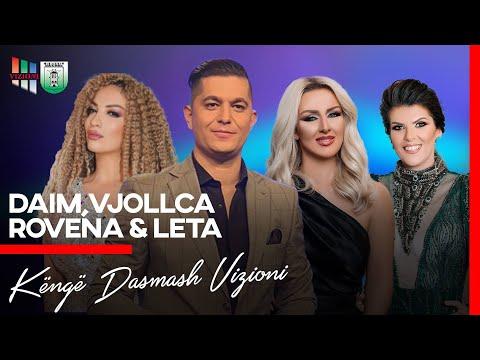 Daim - Vjollca - Rovena - Leta - Kenge dasmash
