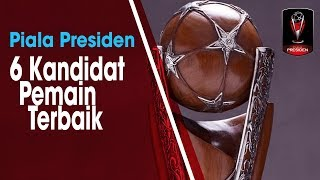Daftar 6 Kandidat Pemain Terbaik Piala Presiden 2019, Terdapat 3 Pemain Lokal