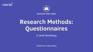 Research Methods: Questionnaires (Sociology Theory & Methods)