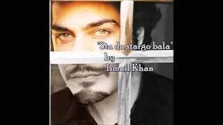 Sta da stargo bala (Cover) by Ismail Khan. - YouTube