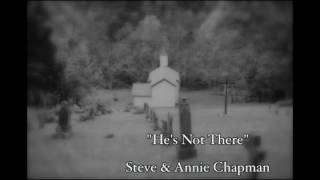 """He's Not There""  Steve and Annie Chapman"