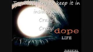 Dope-Crazy With Lyrics (In Video)