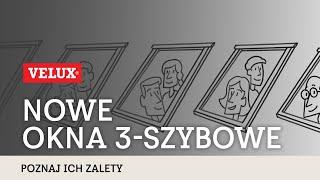Nowe okna VELUX z pakietem 3-szybowym - poznaj ich główne zalety