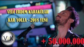 VELİ ERDEM KARAKÜLAH - KAR YOLLA - SU SIZIYOR - CEZAYİR - 2018 POTPORİ
