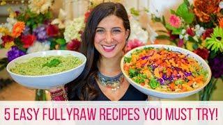 5 FullyRaw Best / Easy Vegan Recipes for Beginners