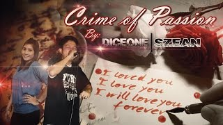 Crime of Passion by Diceone and Szean