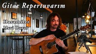 Mavi Duvar-Haramiler-Gitar çalıyor Olmak çalışma Yapmak Mıdır ? Gitar Repertuvarım