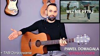 Paweł Domagała   WEŹ NIE PYTAJ Gitara CoverTutorial (wer. Trudna)