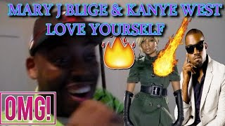 MARY J BLIGE & KANYE WEST 'LOVE YOURSELF' TRACK REACTION!!!