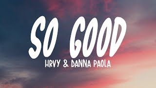 HRVY & Danna Paola   So Good (Lyrics)