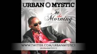 Urban Mystic - In The Morning **NEW 2010** (FULL Version)
