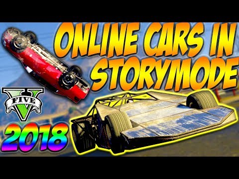 GTA 5 How To Spawn Online Cars In Story Mode (2018) -  How To Get Any Online Car Into Story Mode